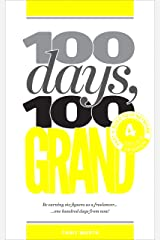 100 Days, 100 Grand: Part 4 - Build your network Kindle Edition