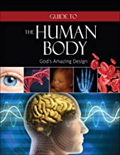 Guide to the Human Body: God's Amazing Design