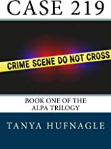 Case 219: Book One of the Alpa Trilogy