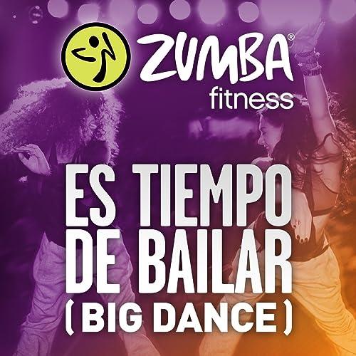 Es Tiempo De Bailar Big Dance By Zumba Fitness On Amazon