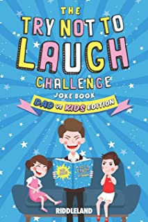 The Try Not To Laugh Challenge: Dad vs Kids Edition: Terribly Good Jokes For Dads and Kids. A Great Gift for Birthdays, Father's Day, Christmas, Holidays, Road Trips and More