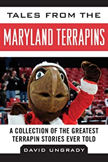 Tales from the Maryland Terrapins: A Collection of the Greatest Terrapin Stories Ever Told (Tales from the Team)