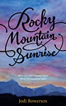 Rocky Mountain Sunrise: A Contemporary Faith Romance (Rocky Mountain Angels Book 2)