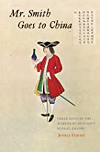 Mr. Smith Goes to China: Three Scots in the Making of Britain's Global Empire