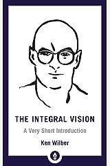 The Integral Vision: A Very Short Introduction (Shambhala Pocket Library Book 28) (English Edition) Kindle Ausgabe