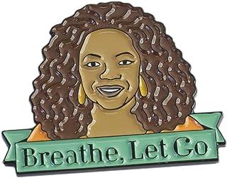 WizardPins Famous American Talk Show Host & Philanthropist Inspired by Oprah Breathe Let Go Enamel Lapel Pin
