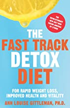 The Fast Track Detox Diet: For Overnight Weightloss, Improved Health and Vitality