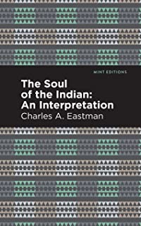 The Soul of an Indian:: An Interpetation