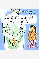 Sara no quiere vacunarse (Spanish Edition) Kindle Ausgabe