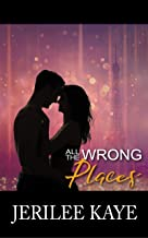 All the Wrong Places: Sometimes Destiny likes to play... (Destiny's Games Book 2) (English Edition)