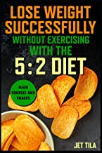 Lose weight successfully: without exercising with the 5: 2 diet Main courses and snacks
