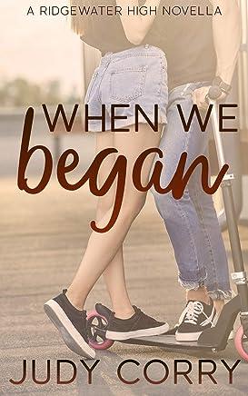 When We Began (Ridgewater High Romance)