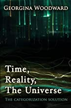 Time, reality, the Universe: The Categorization Solution