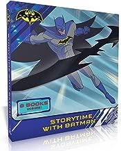 Storytime with Batman: Batman Strikes Back; Creatures of Crime; The Joke's on You, Batman!; Batman's Top Secret Tools; Batman and Robin's Training Day; Good Night, Gotham City