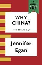 Why China? (Kindle Single) (A Vintage Short)