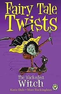 Fairy Tale Twists: The Wickedest Witch