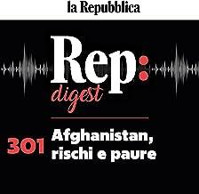 Afghanistan, rischi e paure: Rep Digest 301