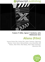 Aliens (Film): Science fiction film, Action film, James Cameron, Sigourney Weaver, Carrie Henn, Michael Biehn, Lance Henriksen, Bill Paxton, Alien ... Alien (Alien franchise), Adventure film