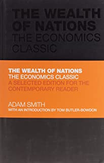 The Wealth of Nations: The Economics Classic - A Selected Edition for the Contemporary Reader: 6