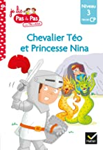Téo et Nina Fin de CP niveau 3 - Chevalier Téo et Princesse Nina (Je lis pas à pas)