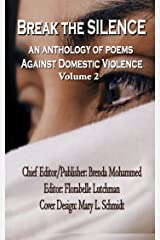 Break the Silence : An Anthology Against Domestic Violence Volume 2 Kindle Edition