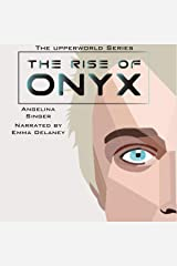 The Rise of Onyx: The Upperworld Series, Book 3 Audible Audiobook