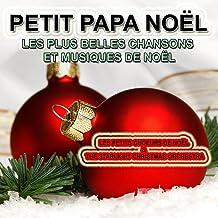 Petit Papa Noël : Les plus belles chansons et musiques de Noël