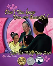 Don't You Know You are Beautiful Just the Way You Are! (I Love Me Series) PDF