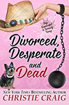 Divorced, Desperate and Dead (Texas Charm Book 5) (English Edition)
