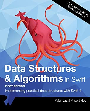 Data Structures & Algorithms in Swift: Implementing practical data structures with Swift 4