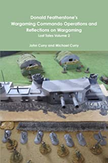 Donald Featherstone's Wargaming Commando Operations and Reflections on Wargaming Lost Tales Volume 2