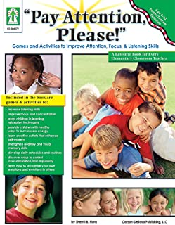 Pay Attention, Please! Games and Activities to Improve Attention, Focus & Listening Skills