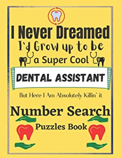 Dental Assistant Number Search Puzzles Book: 100 Large print puzzles book for Dental Assistant Gifts
