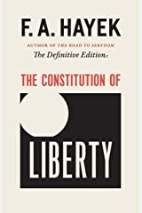 The Constitution of Liberty: The Definitive Edition (The Collected Works of F. A. Hayek Book 1) Kindle Edition