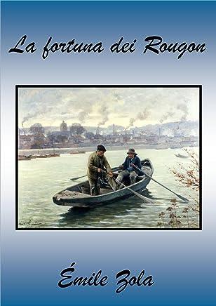 La fortuna dei Rougon (Italian Edition)