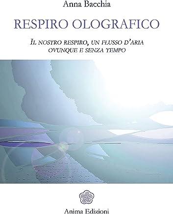 Respiro Olografico: Il nostro respiro, un flusso daria ovunque e senza tempo