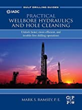 Practical Wellbore Hydraulics and Hole Cleaning: Unlock Faster, more Efficient, and Trouble-Free Drilling Operations (Gulf Drilling Guides)