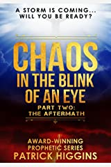 Chaos In The Blink Of An Eye Part Two: The Aftermath Kindle Edition