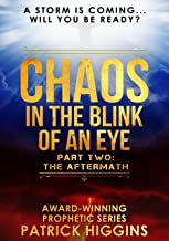 Chaos In The Blink Of An Eye Part Two: The Aftermath