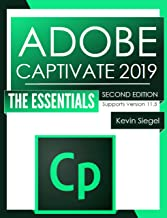 Adobe Captivate 2019: The Essentials (Second Edition): (Support for Version 11.5)