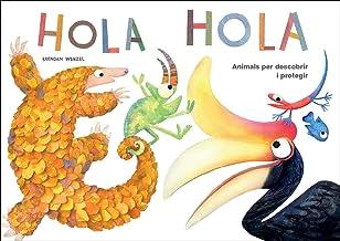 Hola Animals Per Descobrir I Protegir: Millor llibre infantil segons Amazon.com i The Washington Post: 3 (Contes amb valors)