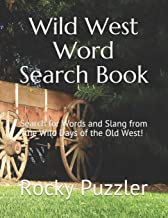 Wild West Word Search Book: Search for Words and Slang from the Wild Days of the Old West!