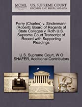 Perry (Charles) v. Sindermann (Robert); Board of Regents of State Colleges v. Roth U.S. Supreme Court Transcript of Record with Supporting Pleadings