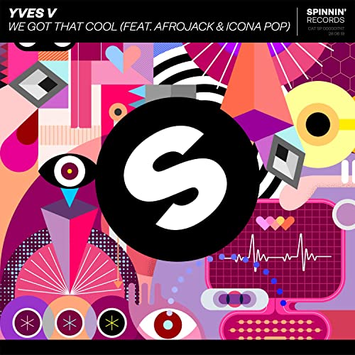 we got that cool Yves V feat. Afrojack & Icona Pop