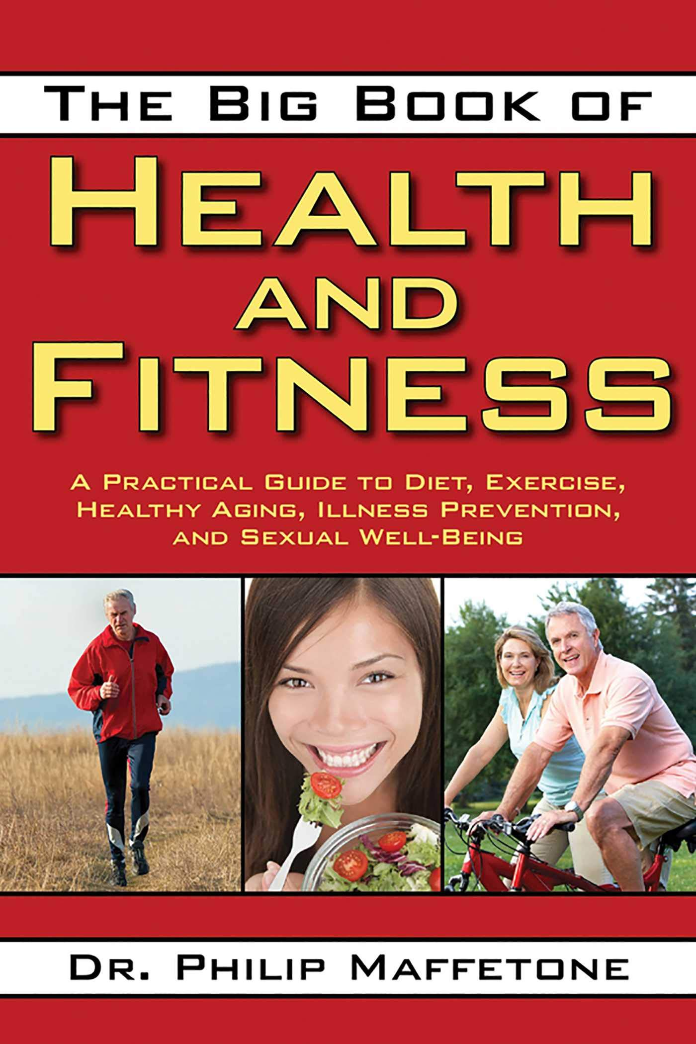 Image OfThe Big Book Of Health And Fitness: A Practical Guide To Diet, Exercise, Healthy Aging, Illness Prevention, And Sexual Wel...