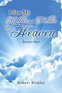I Saw My Mother And Father In Heaven: Sammy's Story (English Edition)