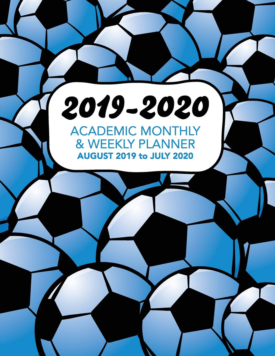 Download 2019 - 2020 Academic Monthly & Weekly Planner - August 2019 To July 2020: Blue Shaded American Soccer Pattern - Organizer,... 