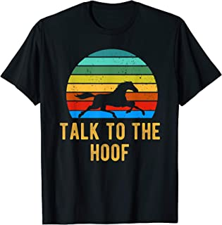 Horse Lover Talk To The Hoof T-Shirt