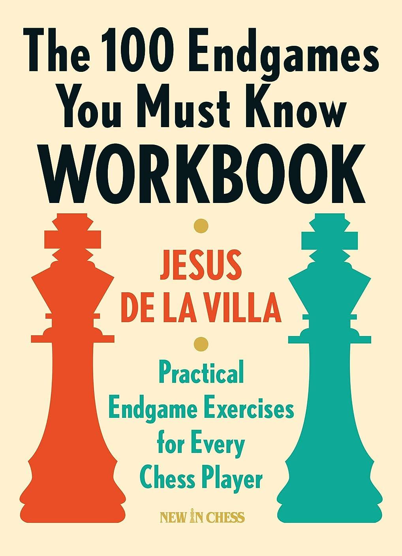 地殻ローン受けるThe 100 Endgames You Must Know Workbook: Practical Endgame Exercises for Every Chess Player (English Edition)