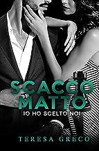 Permalink to Scacco Matto : Io ho scelto noi (Trilogia degli scacchi Vol. 2) PDF